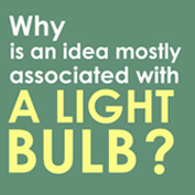 Why is an idea mostly associated with a light bulb? - Square Thumbnails Image