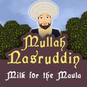 Mullah Nasruddin: Milk for the Maula