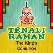 Tenali Raman: The King's Condition