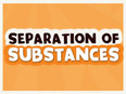 Separation of Substances