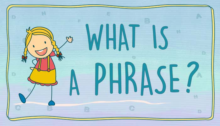 what is a phrase with examples grammar for kids mocomi