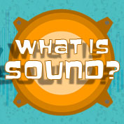What is sound – Square Thumbnails