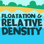 Floatation and Relative Density