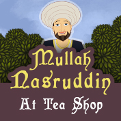Mullah Nasruddin at Tea Shop
