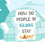 How do people in Igloos stay warm?
