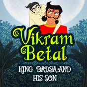 Vikram Betaal: King Badsa and His Son