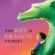 The Boy and Dragon Stories and Other Tales – Book Review