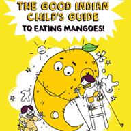 The Good Indian Child's Guide to Eating Mangoes – Book Review