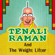 Tenali Raman : Tenali Raman and the Weight Lifter